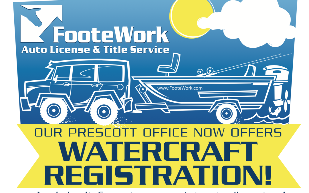 Boat & Watercraft Registration Now Available at FooteWork's Prescott Offices